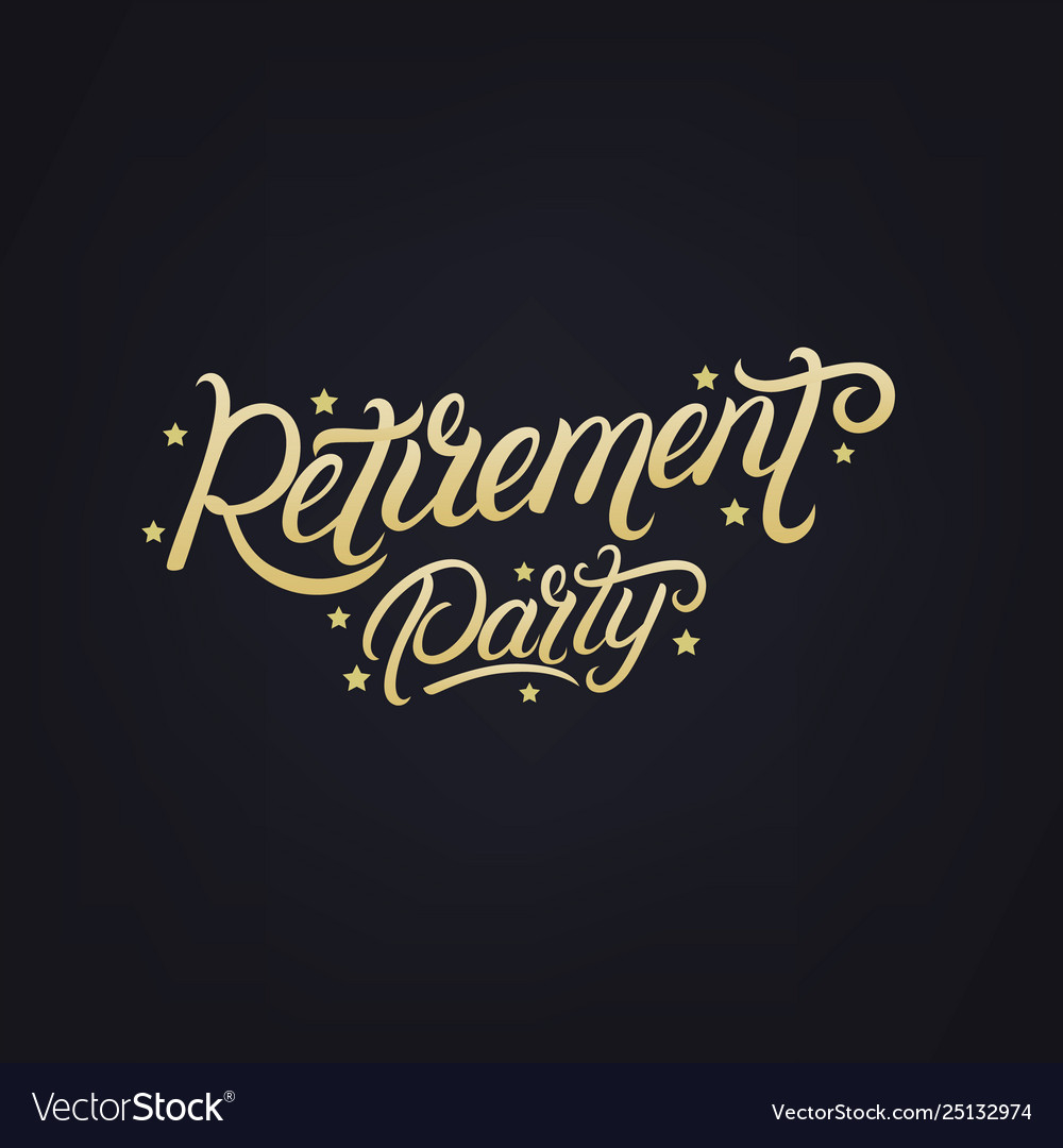Retirement party hand written lettering