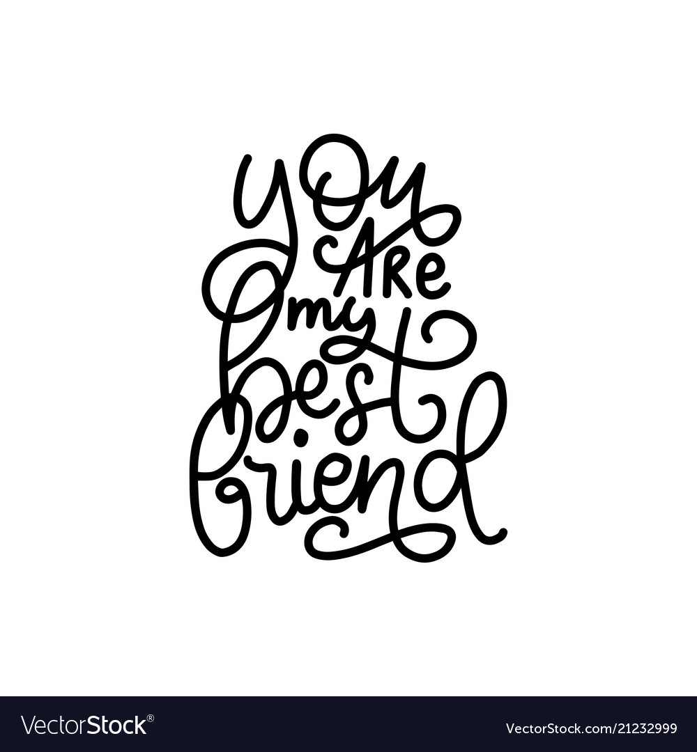 You Are My Best Friend Hand Lettering Royalty Free Vector