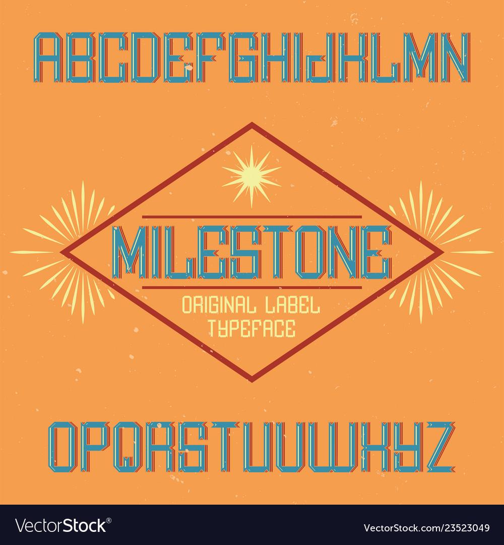 Vintage label font named milestone