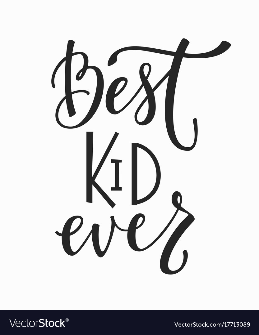 Best kid ever t-shirt quote lettering