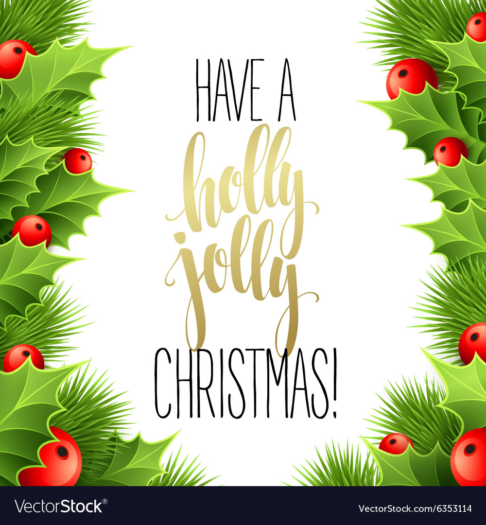 have a holly jolly christmas lettering vector image - Have A Holly Jolly Christmas