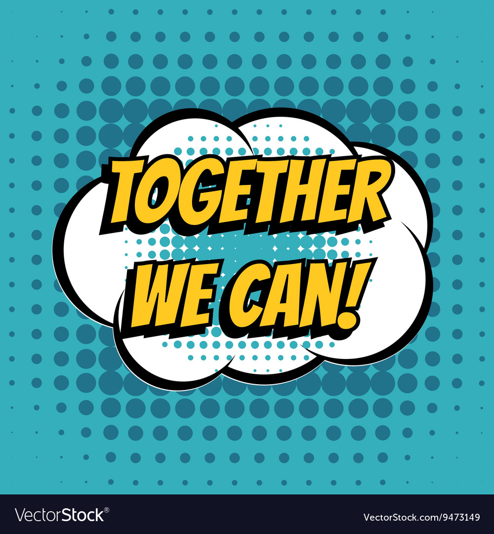 04e4b9ed39 Together we can comic book bubble text retro style vector image