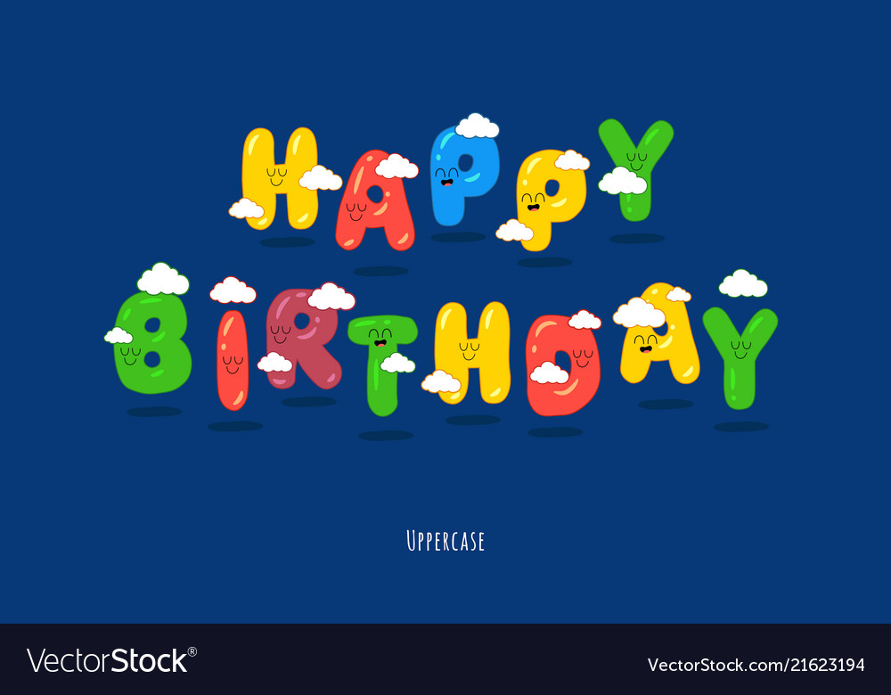 Happy birthday card font make your congratulations