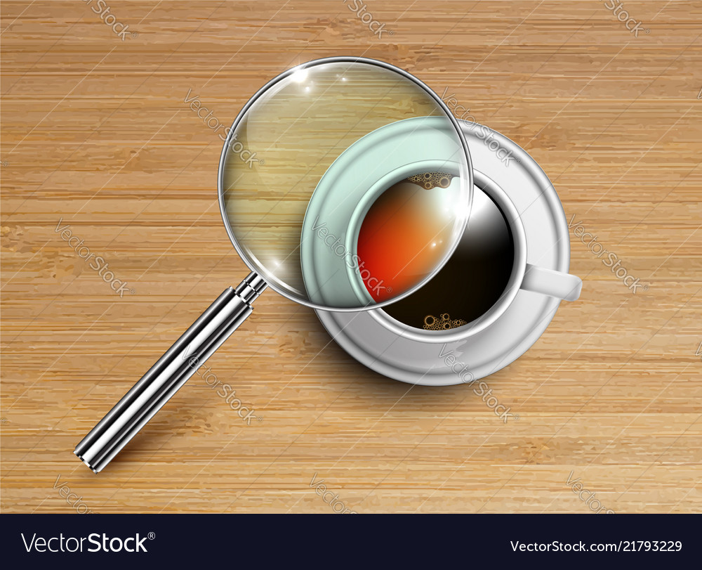 A cup of coffeetea with a magnifier