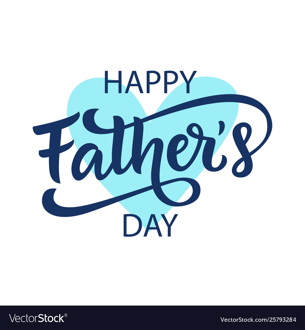 Happy fathers day greeting with lettering