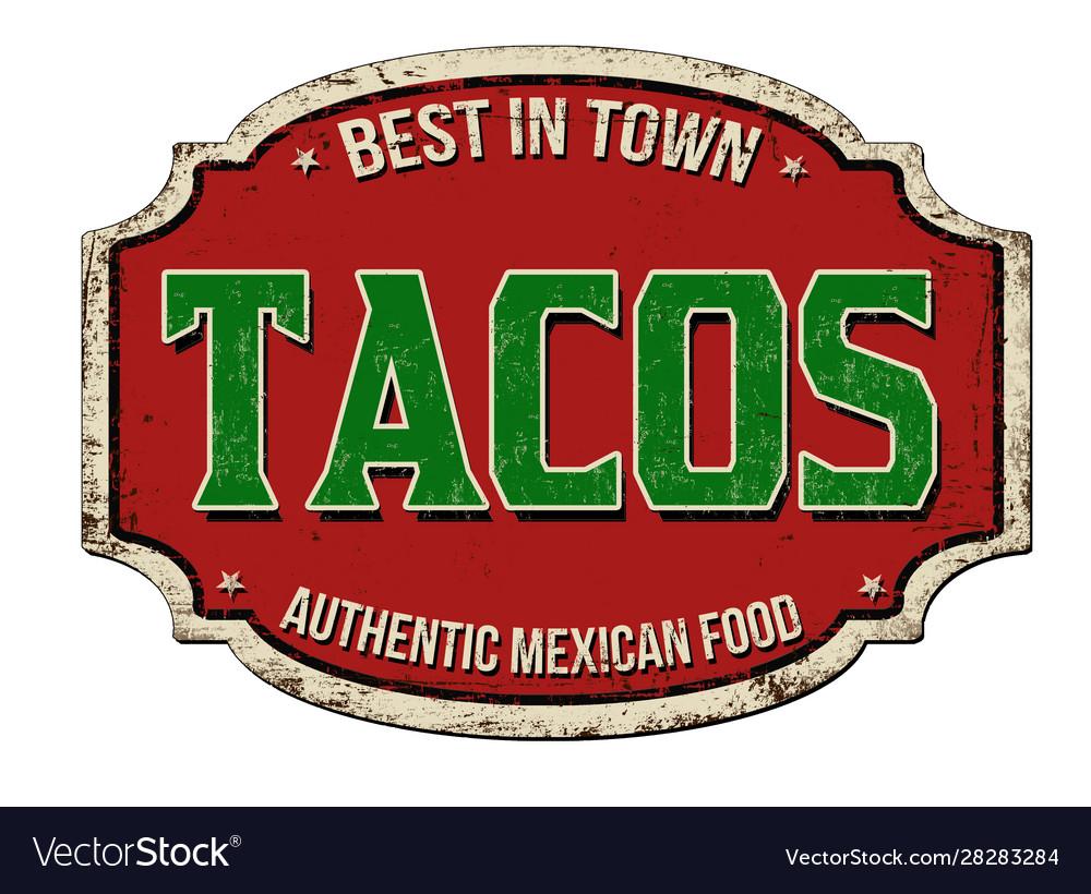 Tacos vintage rusty metal sign