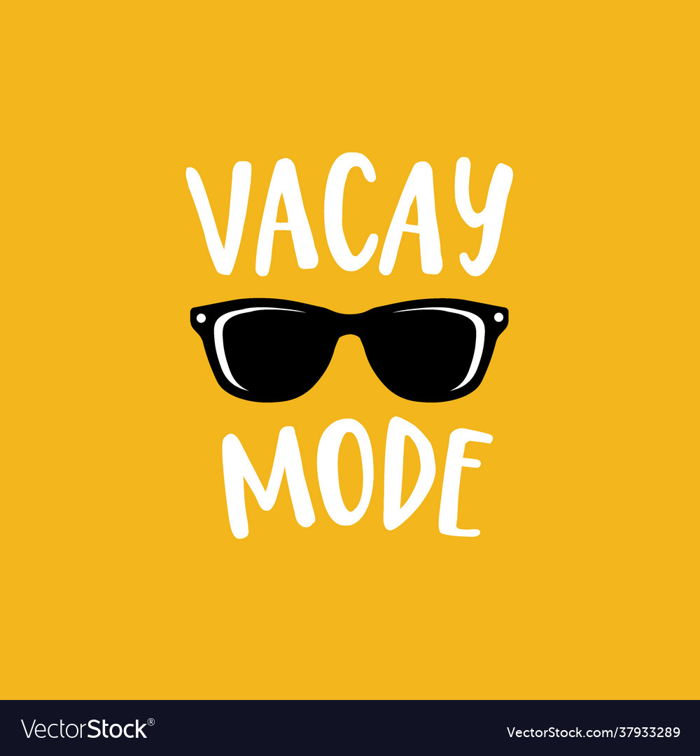 Vacay mode lettering quote card with sunglasses