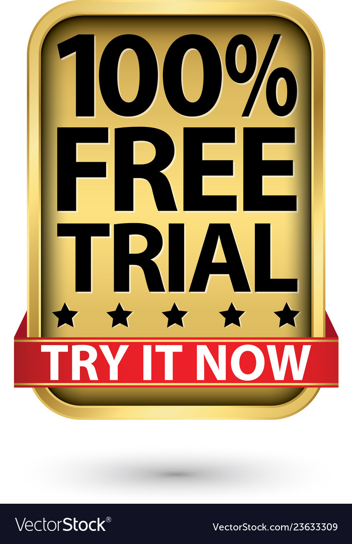 100 free trial try it now golden sign