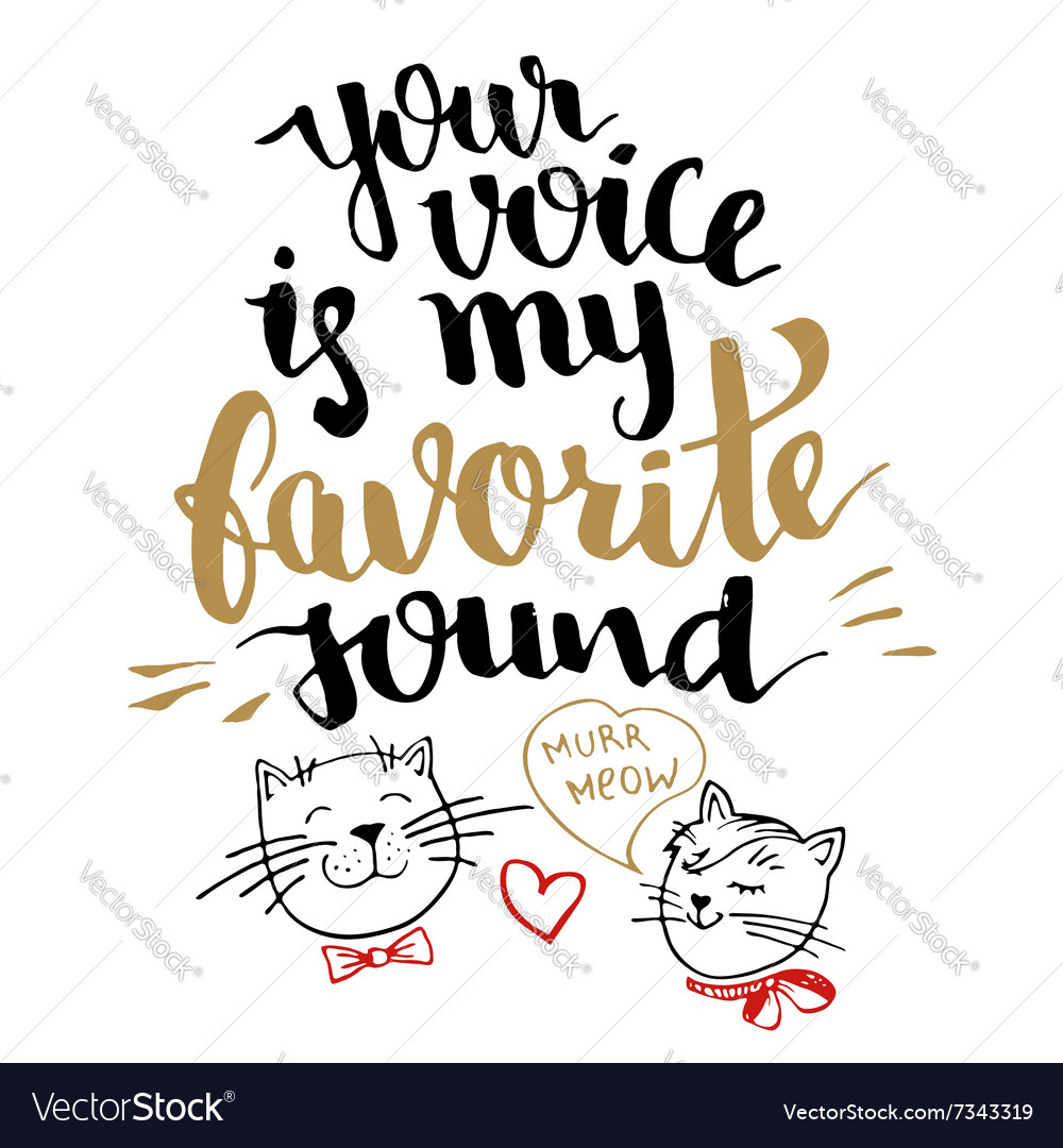 Your voice is my favorite sound calligraphy card vector image