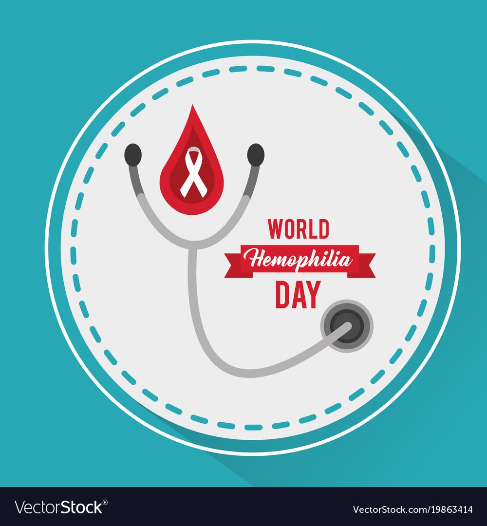 World hemophilia day stethoscope medical campaign