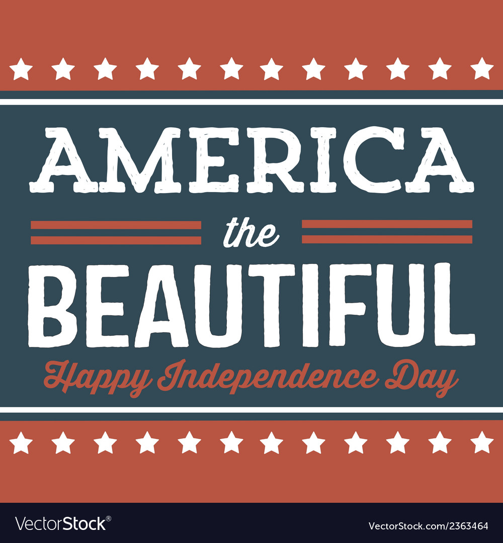 America the beautiful - happy independence day