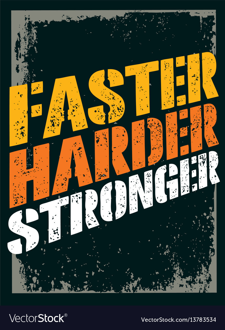 Faster harder stronger sport and fitness