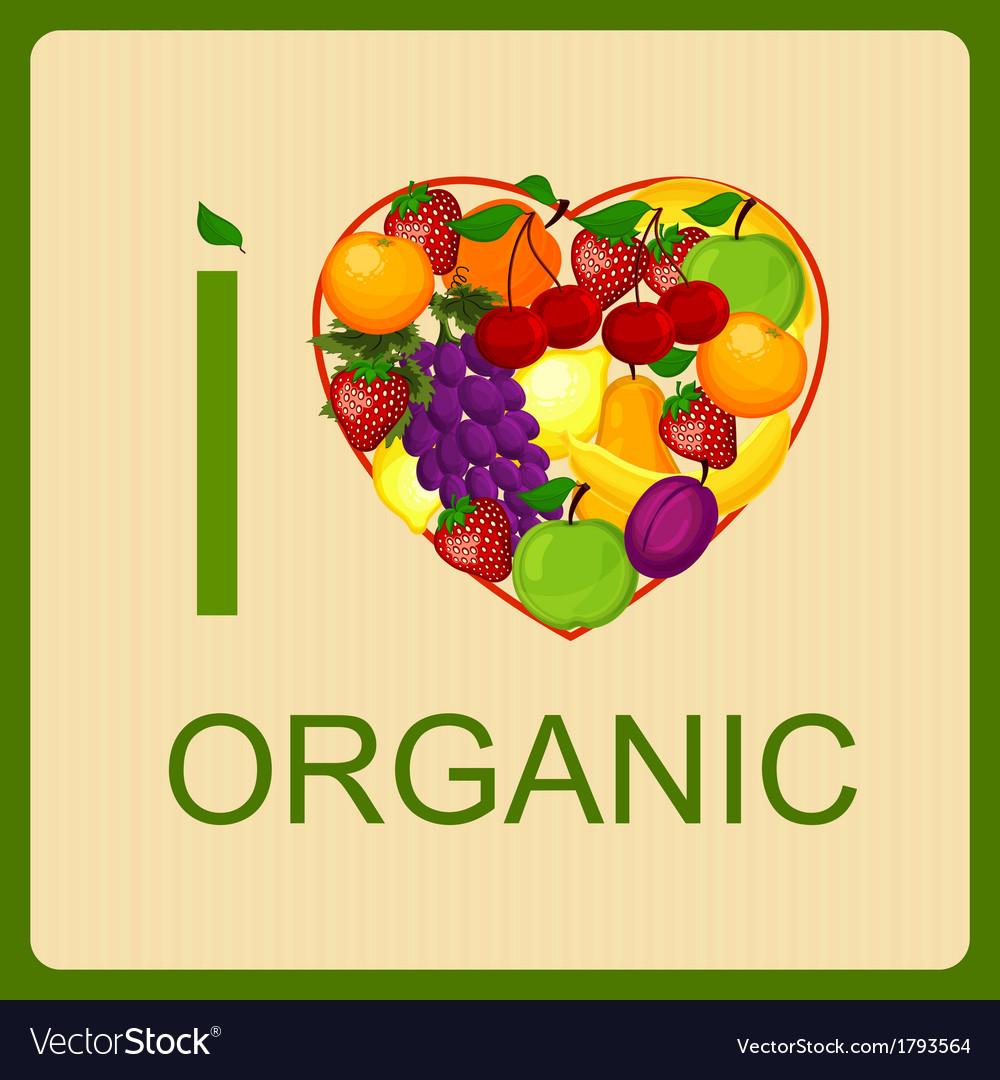 I love organic food an