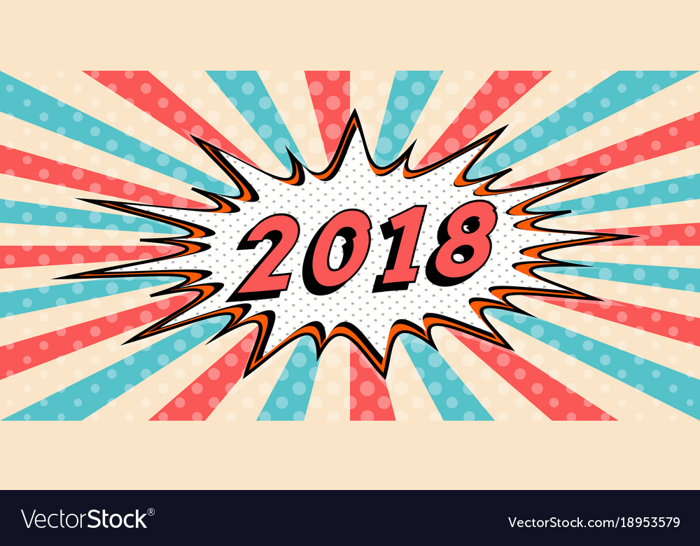 happy new year banner of 2018 style pop art comic vector image