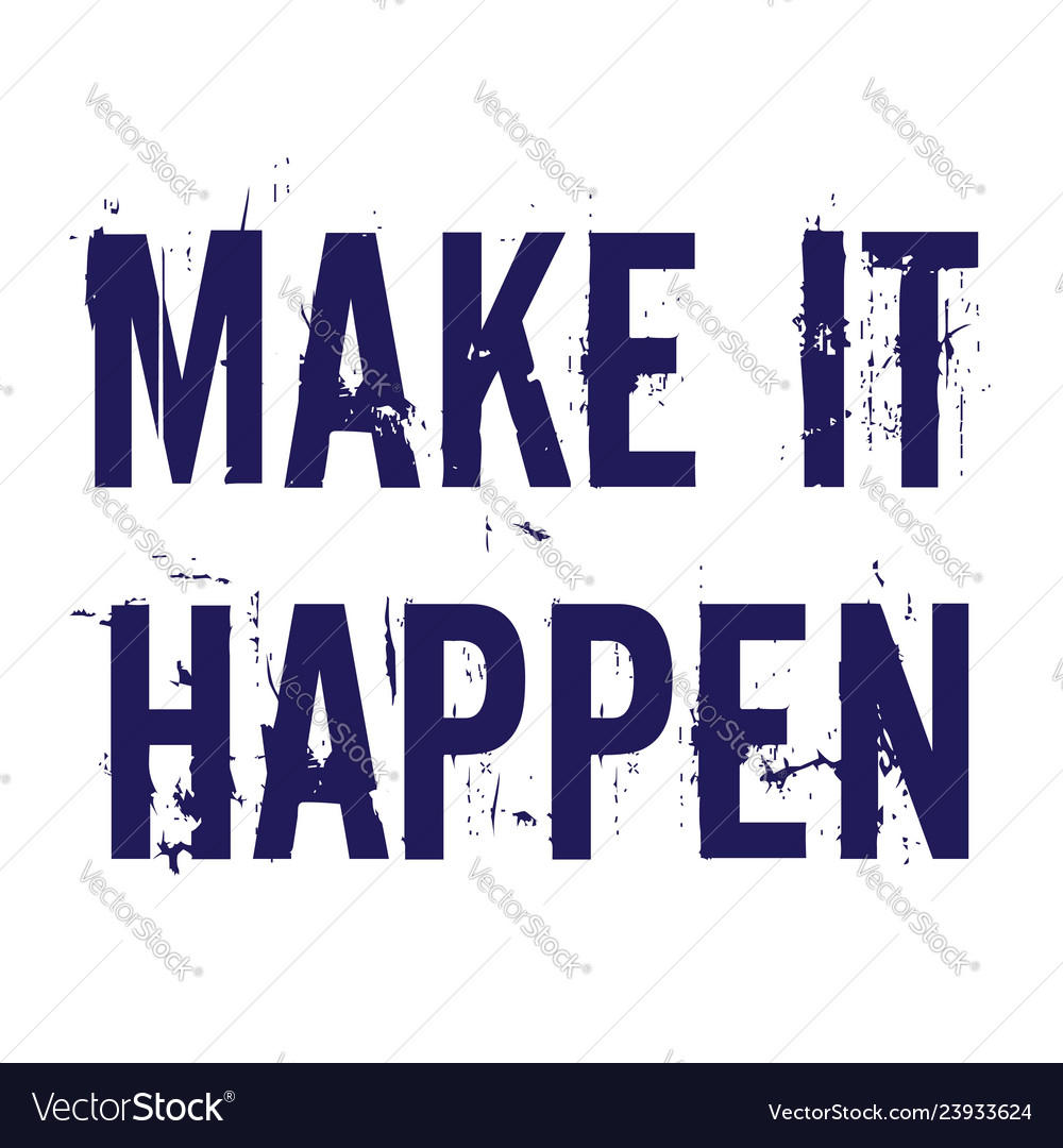 Make it happen typography inspiration quote