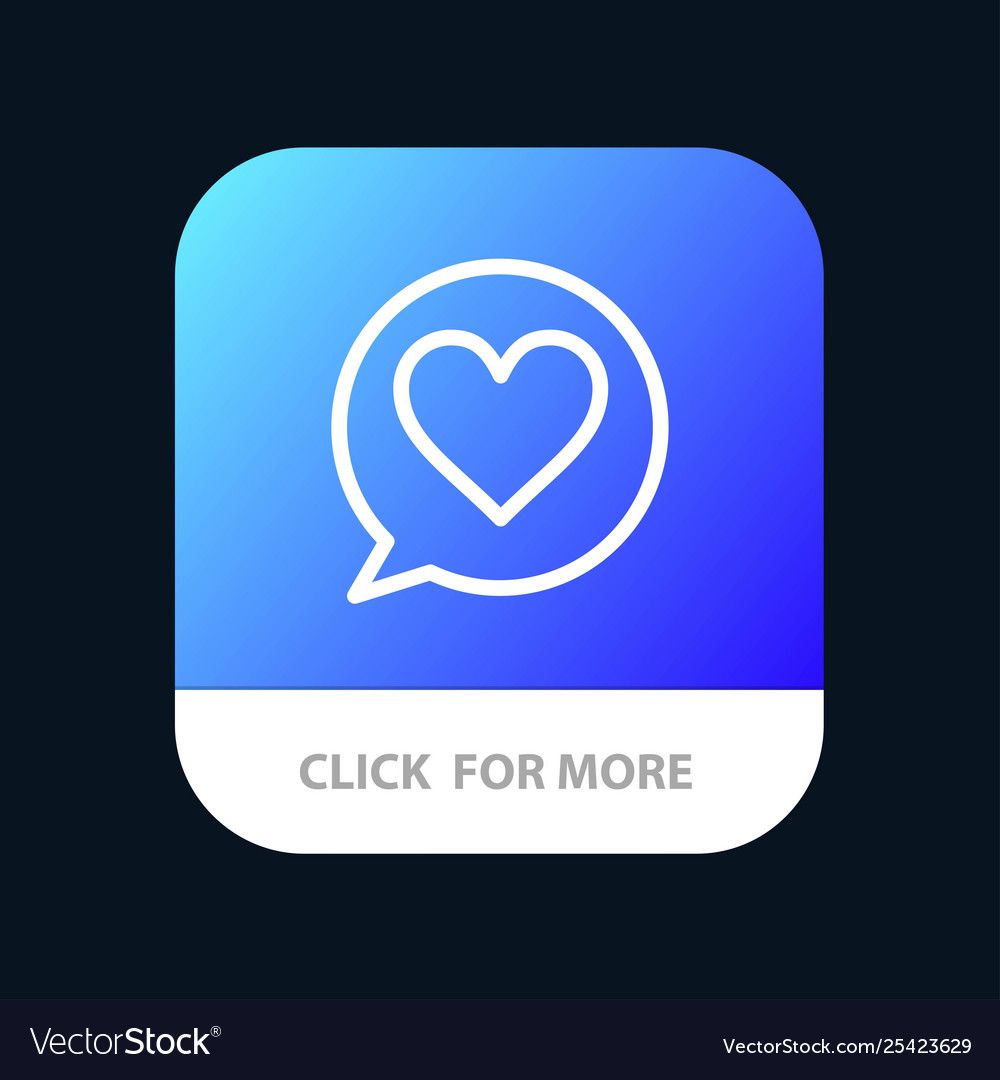 Chat love heart mobile app button android and ios