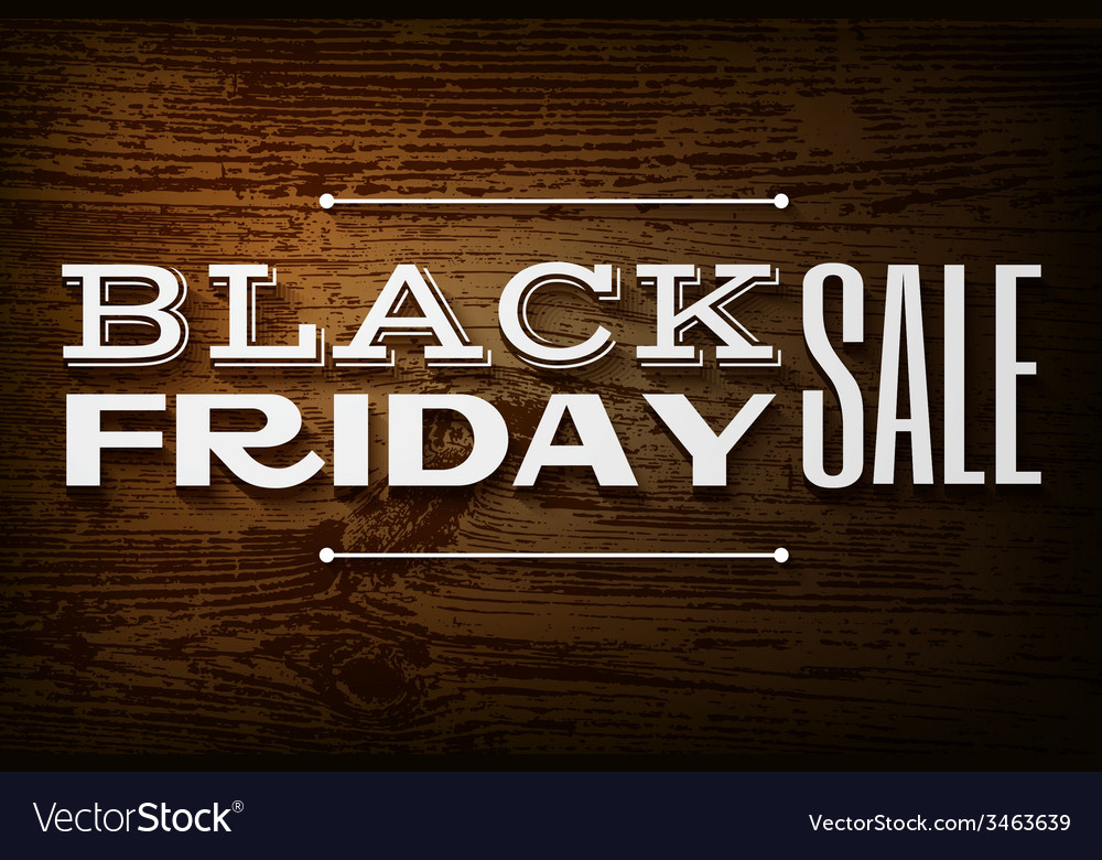 Black friday announcement on wooden background
