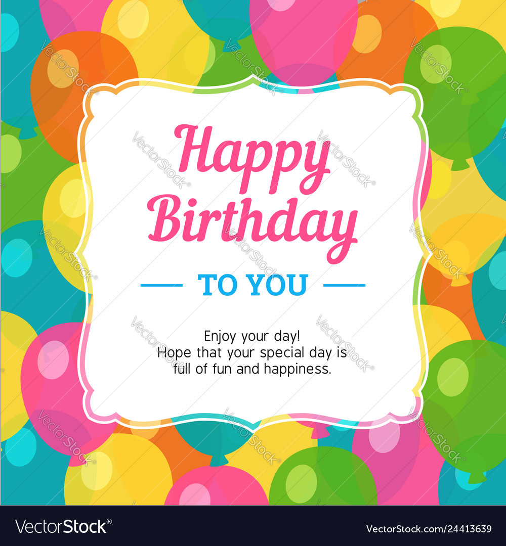Happy birthday greeting card with colorful party Vector Image