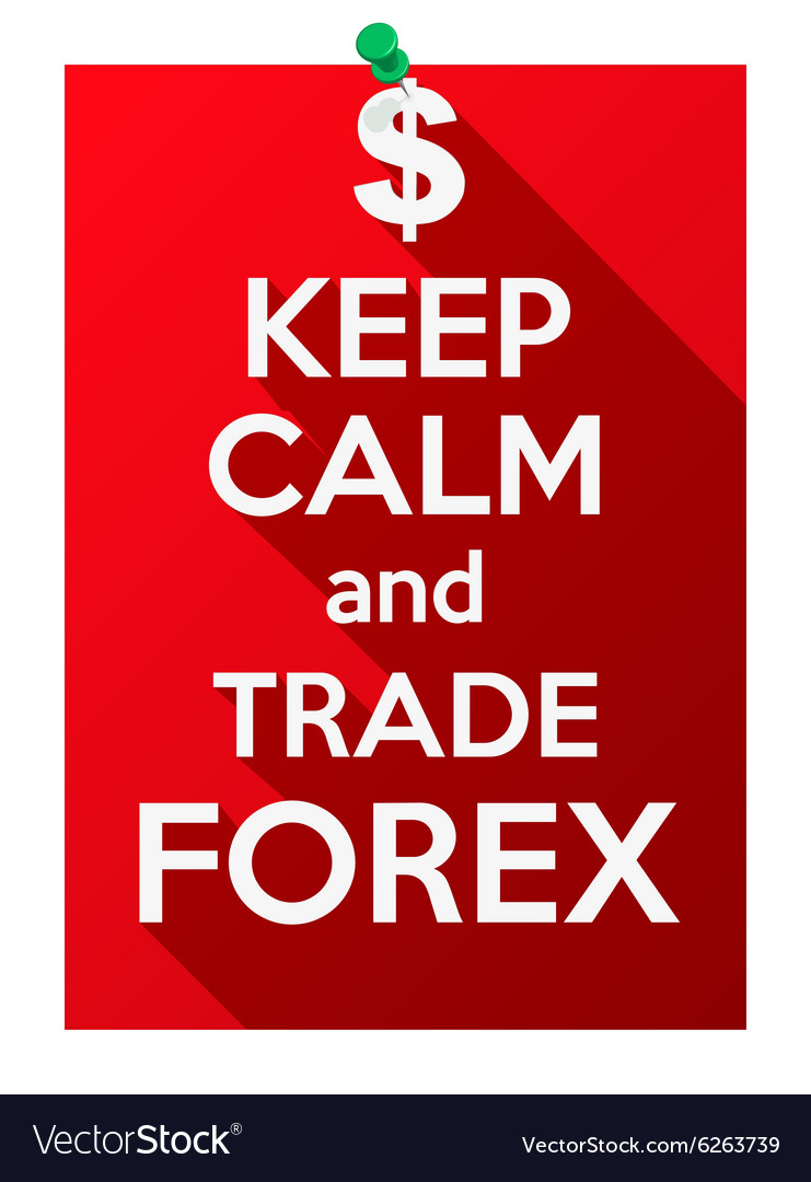 Keep Calm and play trade forex vector image