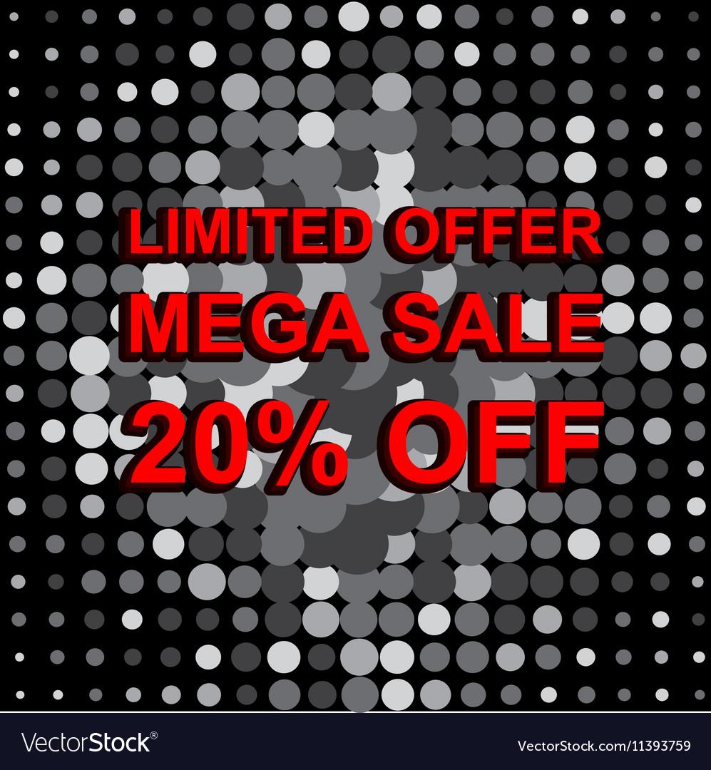 Big sale poster with LIMITED OFFER MEGA SALE 20