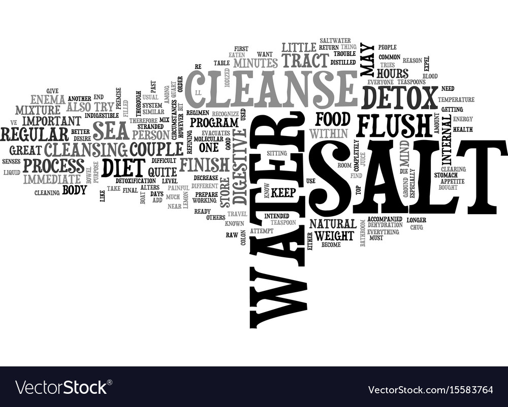 Why finish your detox with a salt water cleanse vector image