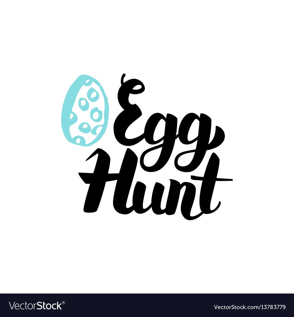 Egg hunt handwritten lettering vector image