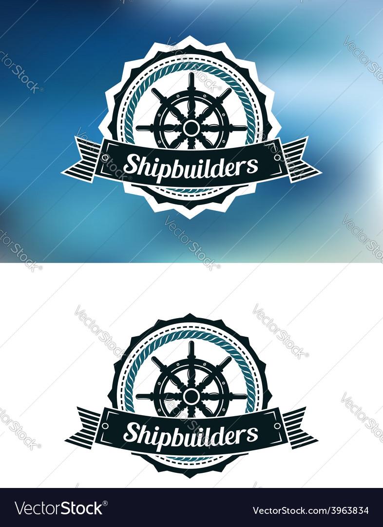 Shipbuilders heraldic banner or emblem vector image