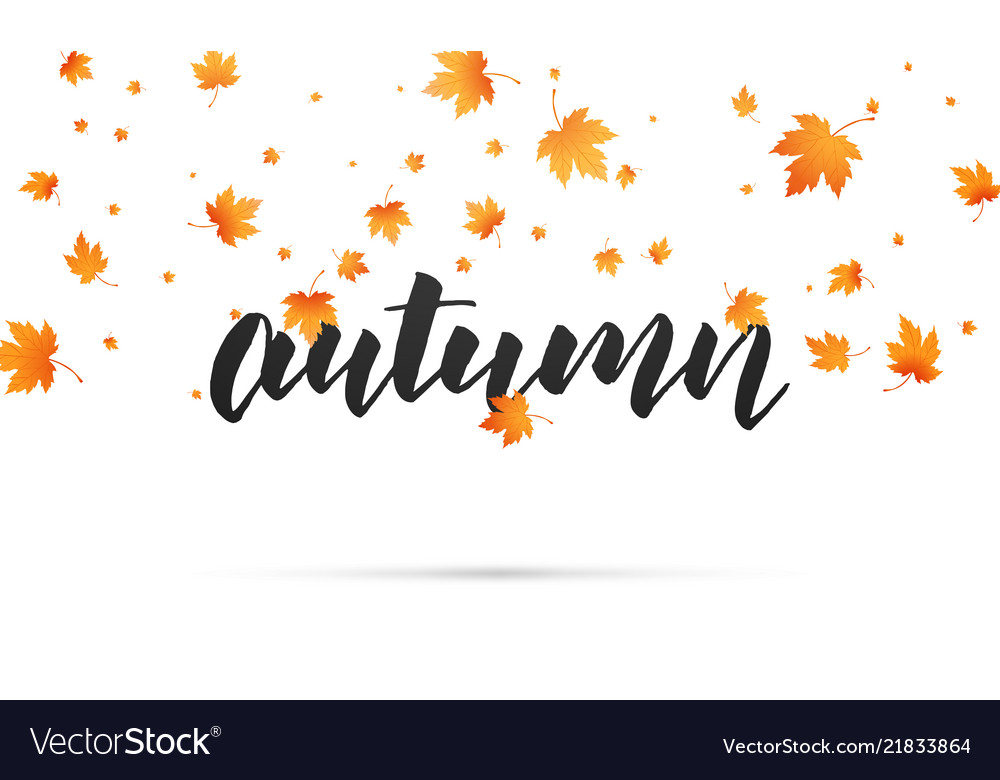 Autumn background autumn lettering and falling