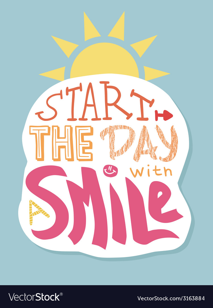 Positive Lettering Start The Day With A Smile Vector Image