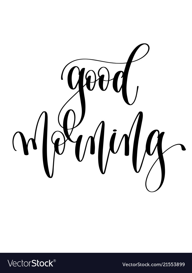 Good morning black and white hand lettering vector image