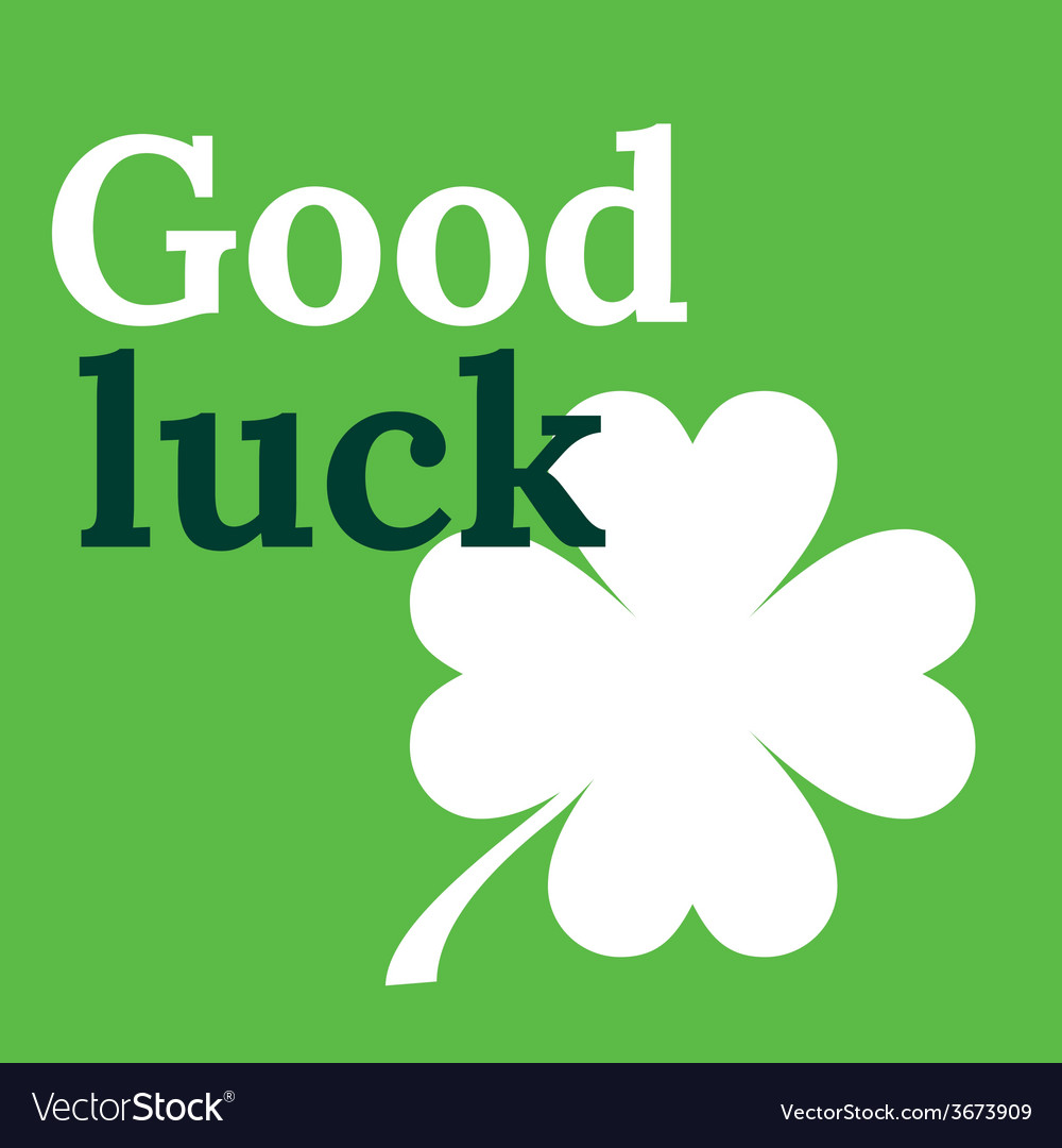 Good Luck Card With Clover Lucky Symbol Four-leaf Vector Image