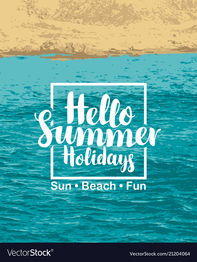Words hello summer holidays with sea and beach