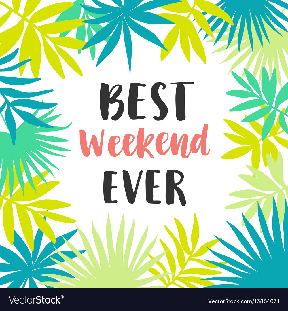 Best weekend ever poster
