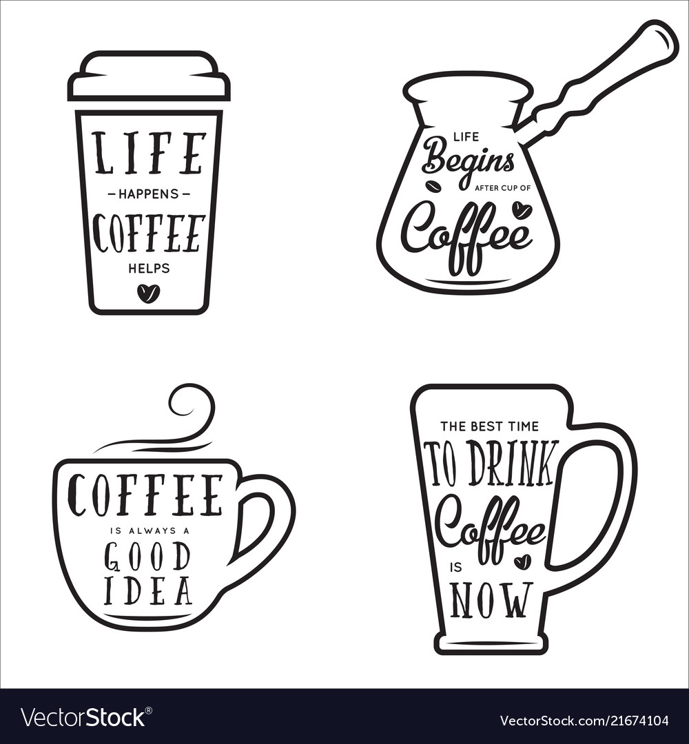 Coffee related quotes set life happens coffee