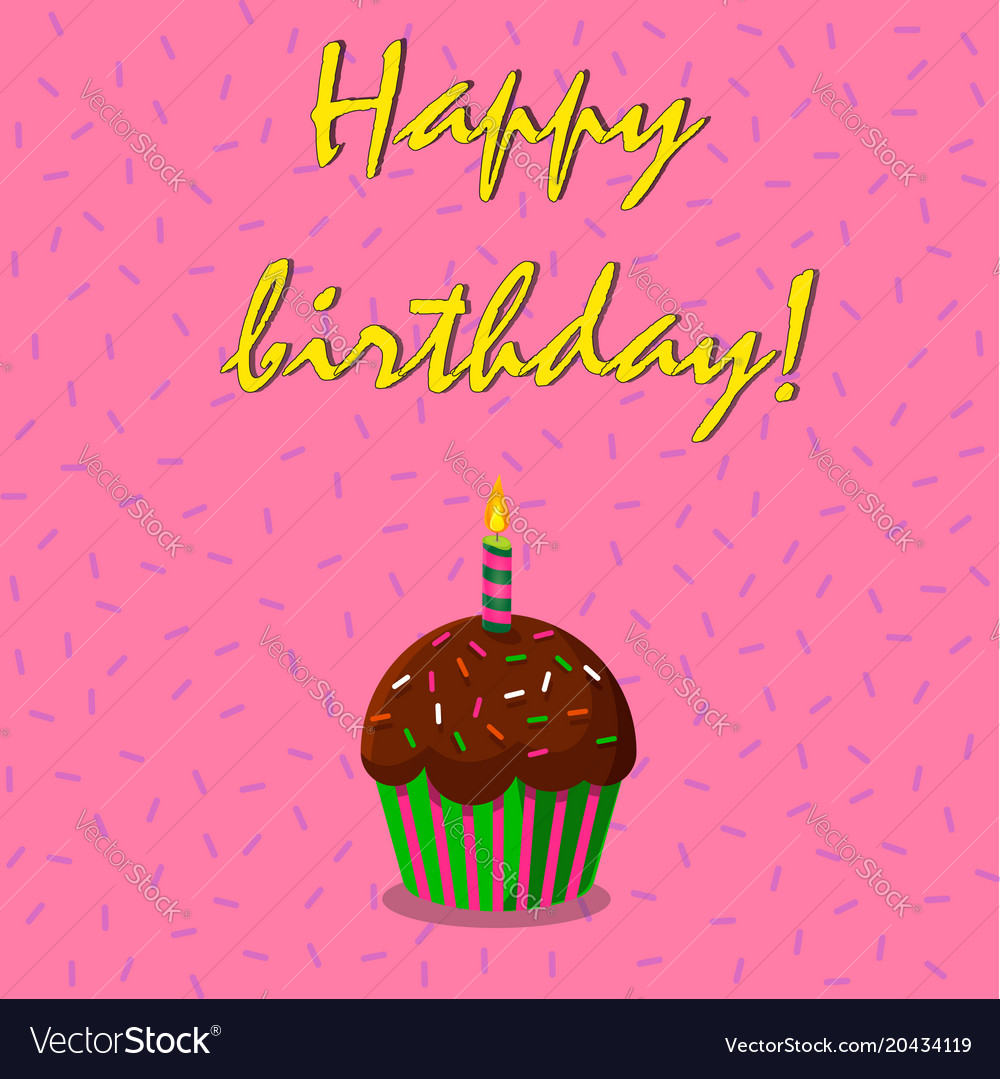 Happy birthday card with cup cake and burning vector image