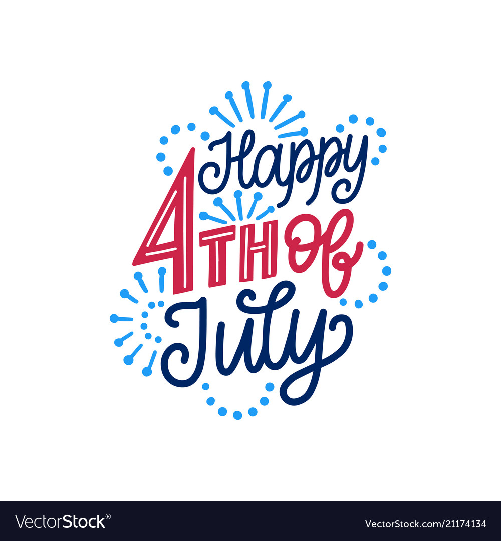 Happy fourth july hand lettering calligraphy