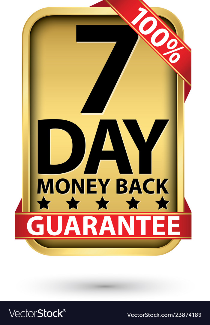 7 day 100 money back guarantee golden sign