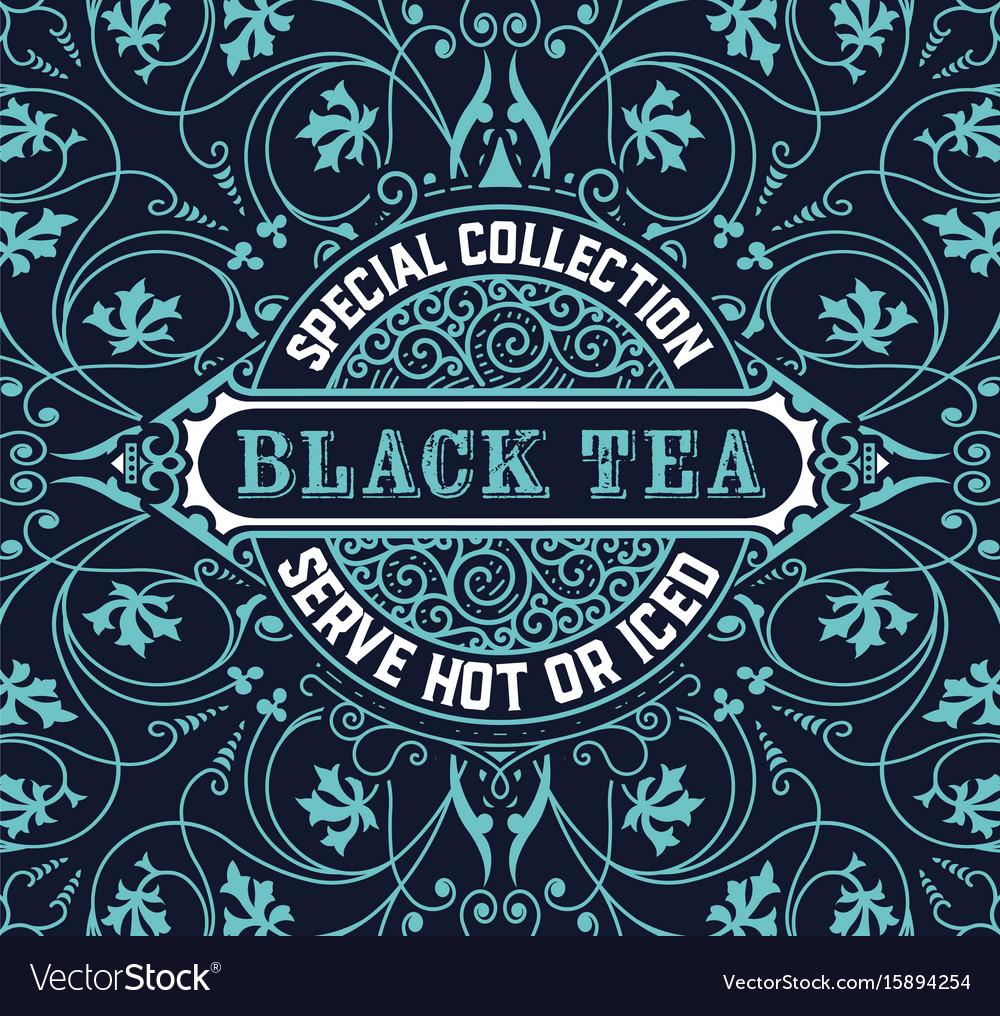 Black tea label vintrage style