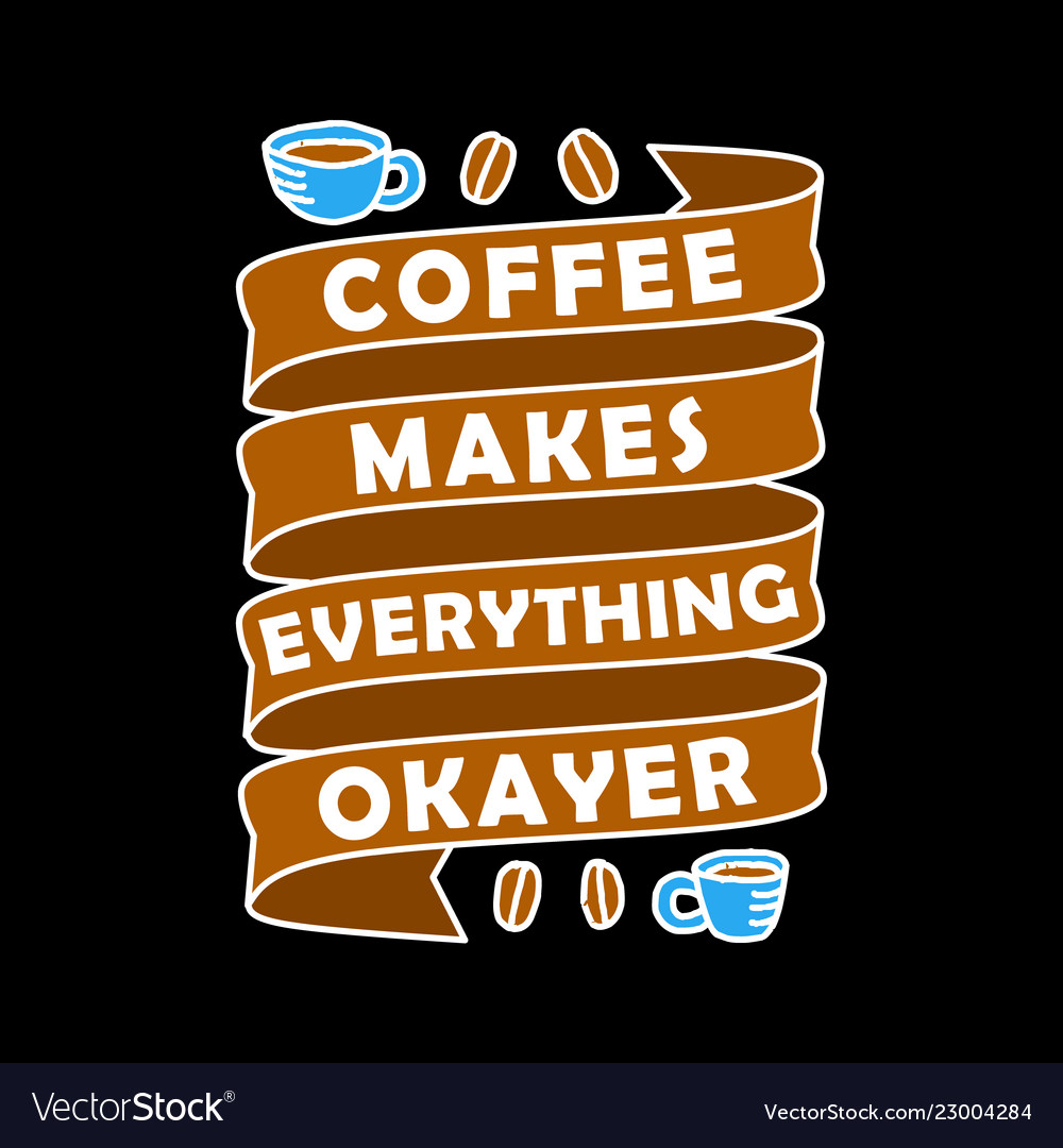 Funny coffee quote and saying 100 best for Vector Image