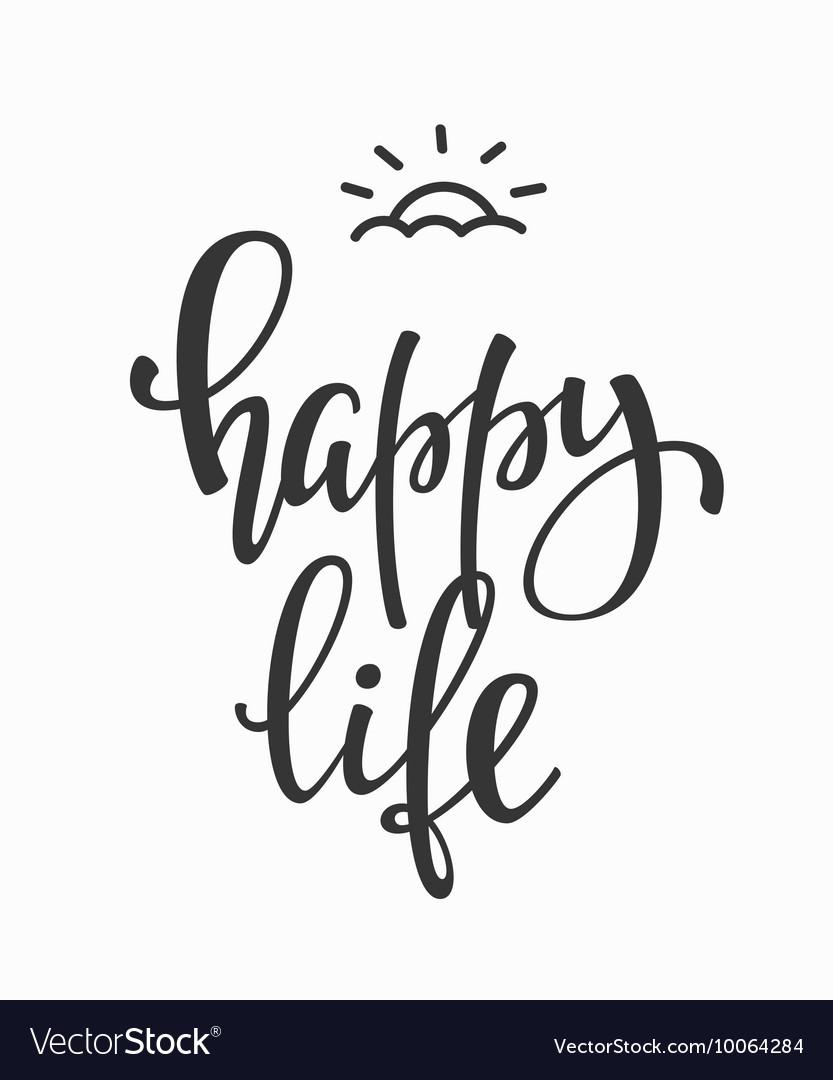 Happy Life quote typography vector image