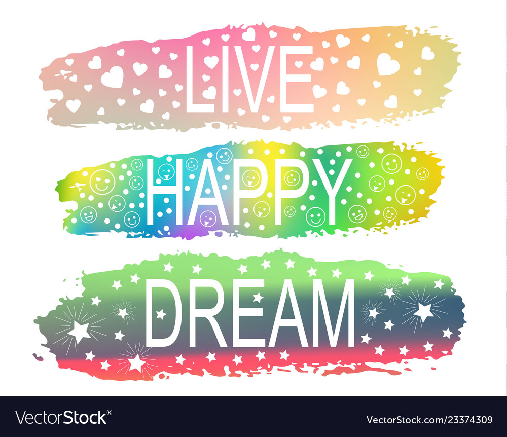 Live happy dream a set of phrases of slogan on the