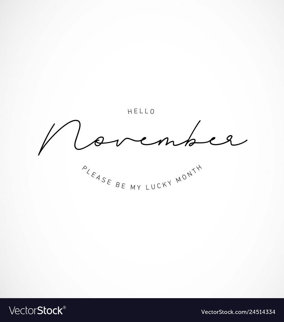 Hello november please be my lucky month