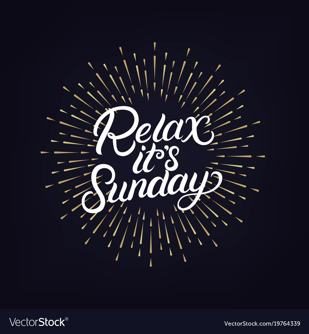 Relax Its Sunday Hand Written Lettering Royalty Free Vector