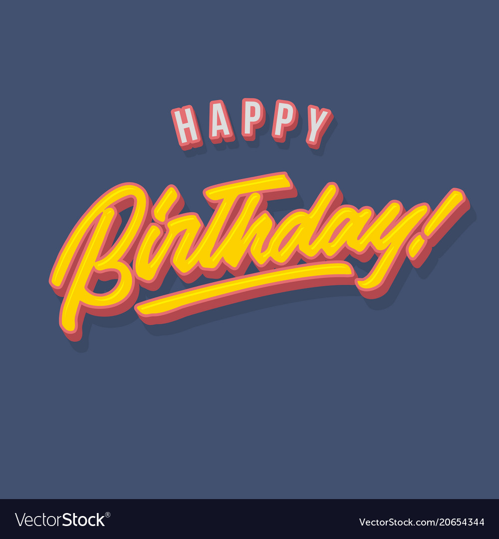 Happy birthday vintage hand lettering typography