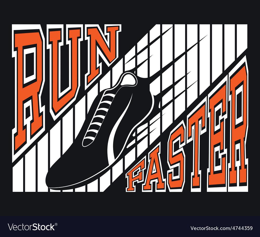 Run Faster T-shirt Typography Graphics
