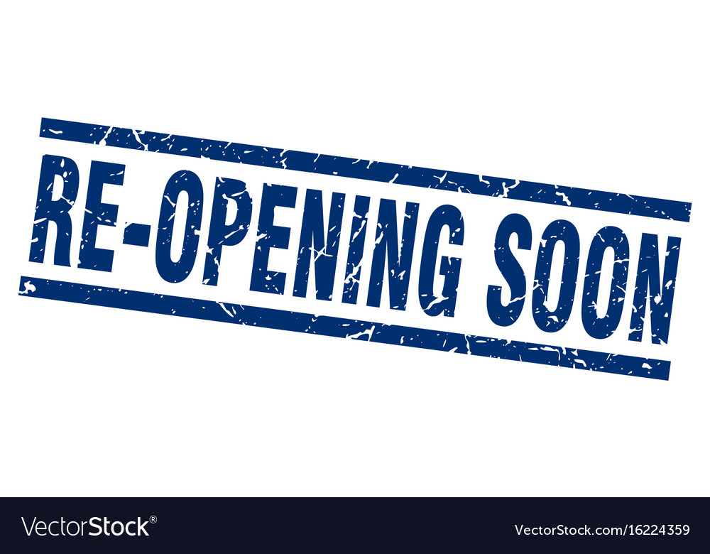 Square grunge blue re-opening soon stamp vector image on VectorStock