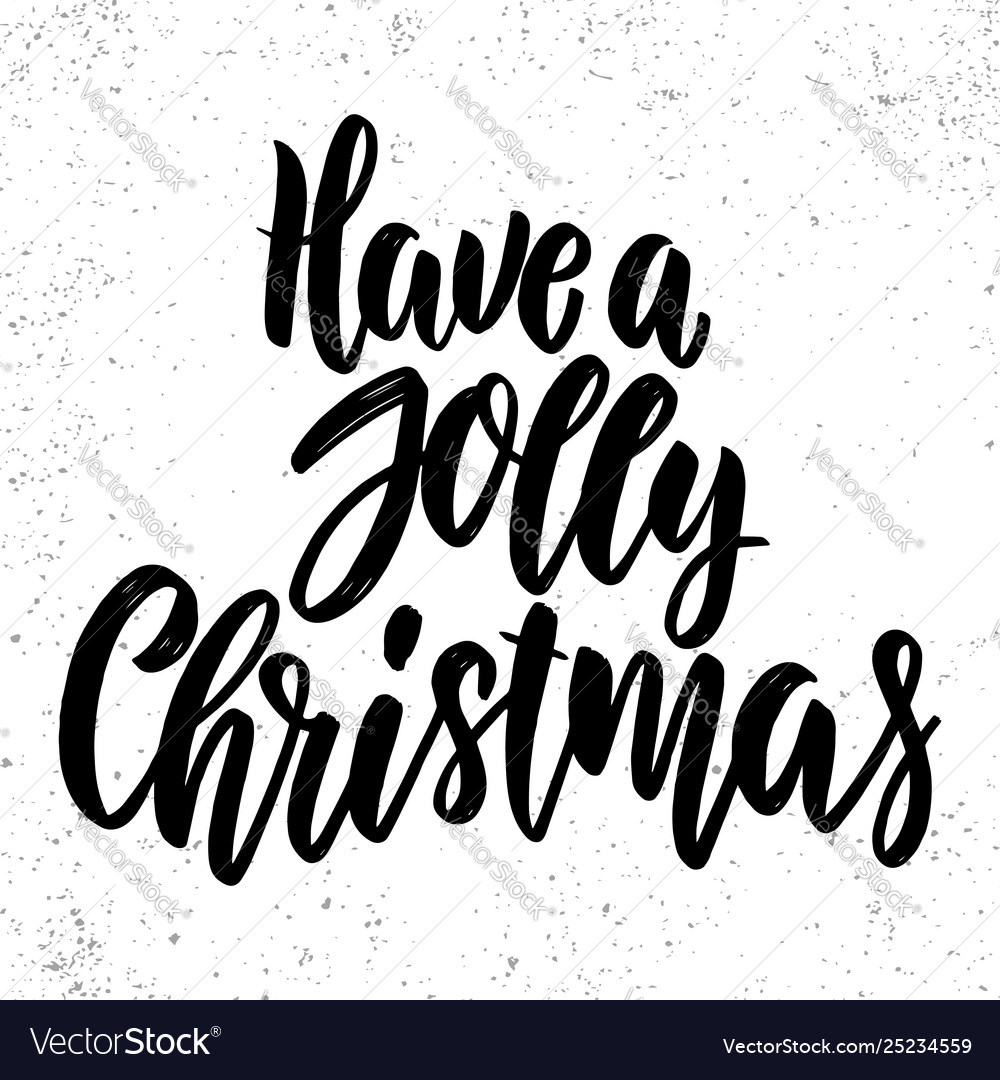 Have a jolly christmas lettering phrase on grunge