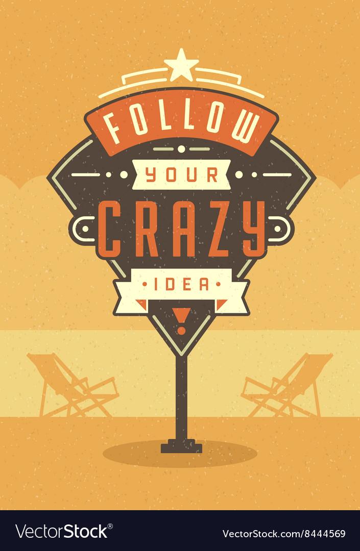 Retro Sign Billboard Typographic Quote Poster