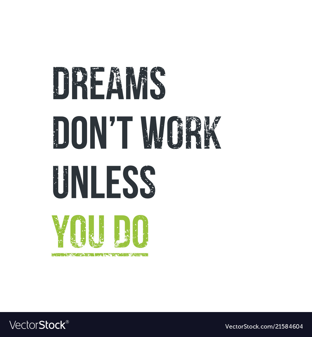 Dreams Don T Work Unless You Do Royalty Free Vector Image