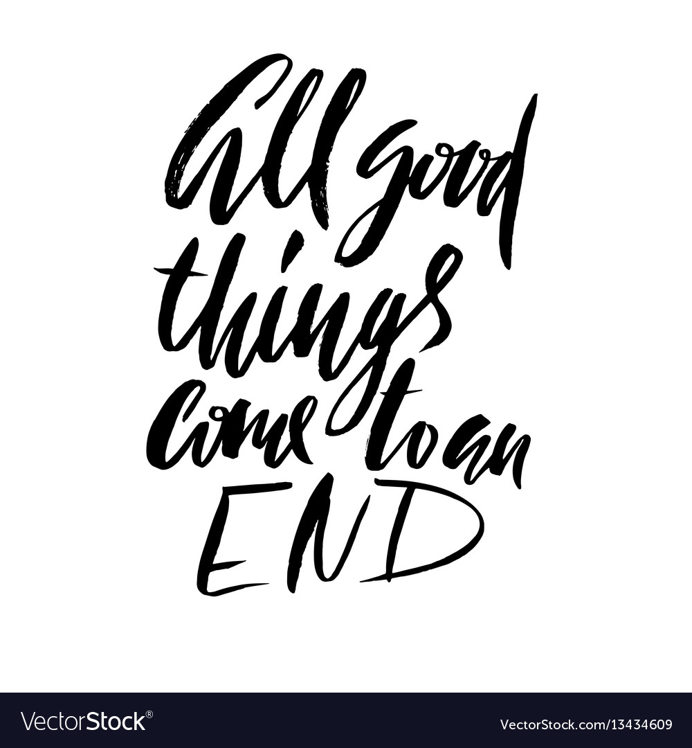 All good things come to an end hand drawn